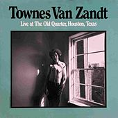 Play & Download Live at The Old Quarter, Houston, Texas by Townes Van Zandt | Napster