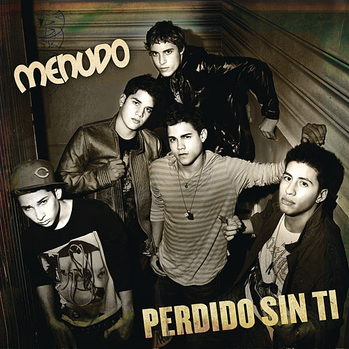 Play & Download Perdido Sin Ti by Menudo | Napster