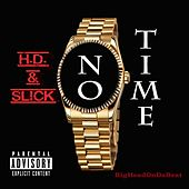 Play & Download No Time (feat. Slick) by HD | Napster