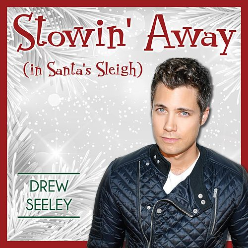 Stowin' Away (In Santa's Sleigh) by Drew Seeley