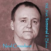 Old, New, Borrowed & Blues by Neal Croudace