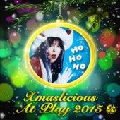 Xmaslicious At Play 2015 - EP by Various Artists