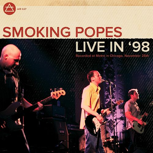 Play & Download Live in '98 by The Smoking Popes | Napster