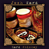 Play & Download Hard Whiskey by Josh Ward | Napster