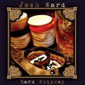 Hard Whiskey by Josh Ward