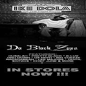 Play & Download Da Black Zues by Ike Dola | Napster