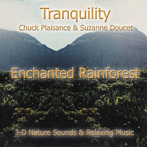 Play & Download Enchanted Rainforest by Suzanne Doucet & Chuck Plaisance | Napster