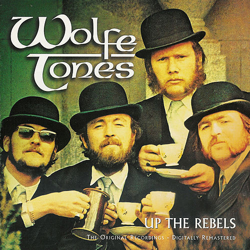 Play & Download Up The Rebels by The Wolfe Tones | Napster