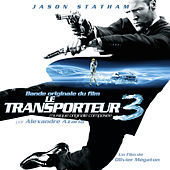 Play & Download Transporteur 3 (Bande originale du film) by Various Artists | Napster