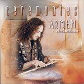 Play & Download Ceremonies by Armen Chakmakian | Napster