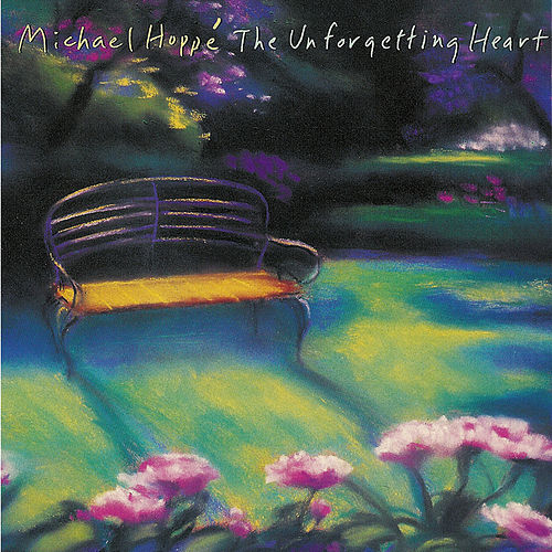 Play & Download The Unforgetting Heart by Michael Hoppe | Napster