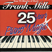 25 Years of Piano Magic by Frank Mills