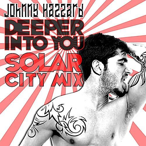 Deeper Into You (Solar City Remix) by Johnny Hazzard