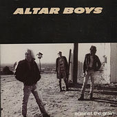 Play & Download Against the Grain by Altar Boys | Napster
