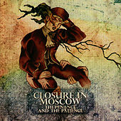 Play & Download The Penance And The Patience by Closure In Moscow | Napster