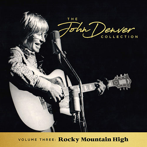 Play & Download The John Denver Collection, Vol. 3: Rocky Mountain High by John Denver | Napster