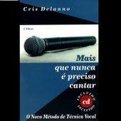 Play & Download Mais Que Nunca E Preciso Cantar by Cris Delanno | Napster