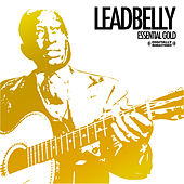 Essential Gold by Leadbelly