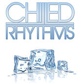 Chilled Rhythms by Various Artists