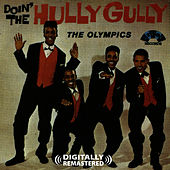 Play & Download Doin' The Hully Gully (Digitally Remastered) by The Olympics | Napster