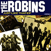 Play & Download Just Like That - EP (Remastered) by The Robins | Napster