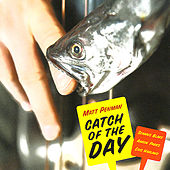 Play & Download Catch of the Day by Matt Penman | Napster