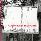 Play & Download In the Land of Art by Frank Carlberg | Napster