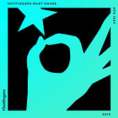 Play & Download Hotfingers Must Haves 2015 by Various Artists | Napster