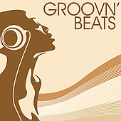 Play & Download Groovin' Beats by Various Artists | Napster