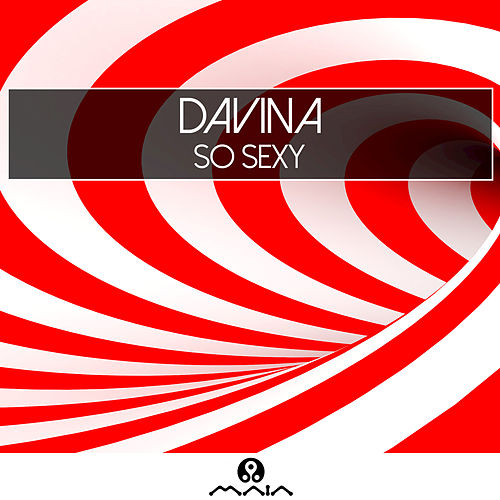 Play & Download So Sexy - Single by Davina | Napster