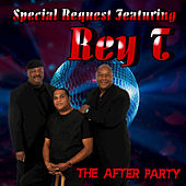 Play & Download The After Party (feat. Rey T) by Special Request | Napster