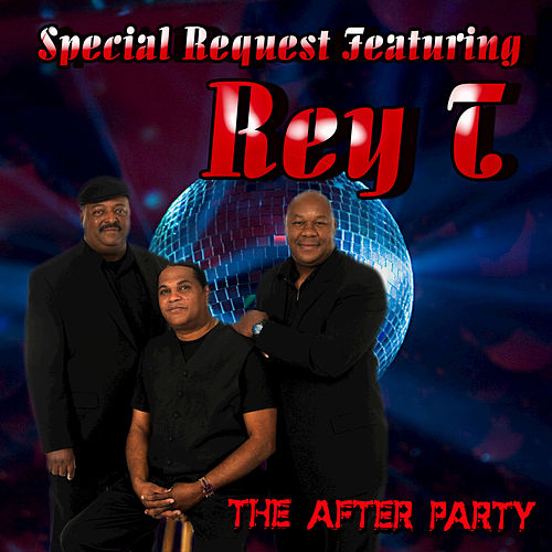 The After Party (feat. Rey T) by Special Request