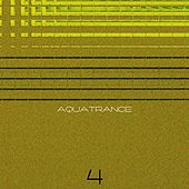 Play & Download Aquatrance, Vol. 4 by Various Artists | Napster