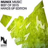 Munix Music Best of 2015 (Hands up Edition) by Various Artists