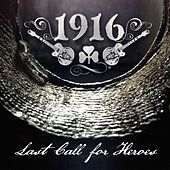 Play & Download Last Call for Heroes by 1916 | Napster
