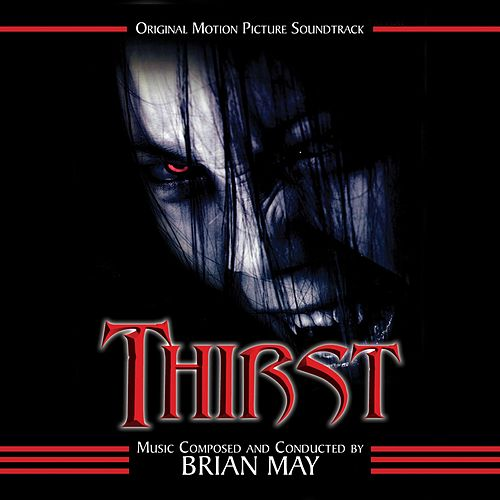 Thirst (Original Motion Picture Soundtrack) by Brian May