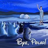 Play & Download Bye, Polar! by Bs | Napster