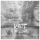 Play & Download Recopilatorio de Temas Inéditos by Kaze | Napster