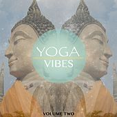 Play & Download Yoga Vibes, Vol. 2 (Music To Calm Your Soul) by Various Artists | Napster