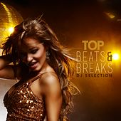 Play & Download Top Beats & Breaks DJ Selection by Various Artists | Napster