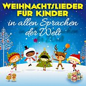 Play & Download Weihnachtslieder für Kinder (In allen Sprachen der Welt) by Various Artists | Napster