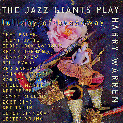 Lullaby Of Broadway: Jazz Giants Play Harry Warren by Various Artists