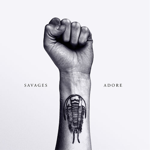 Adore by Savages