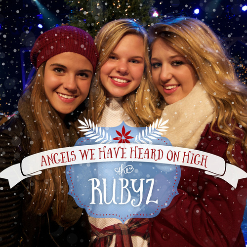 Play & Download Angels We Have Heard On High by The Rubyz | Napster