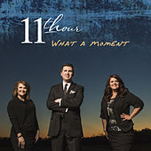 Play & Download What A Moment by The 11th Hour | Napster