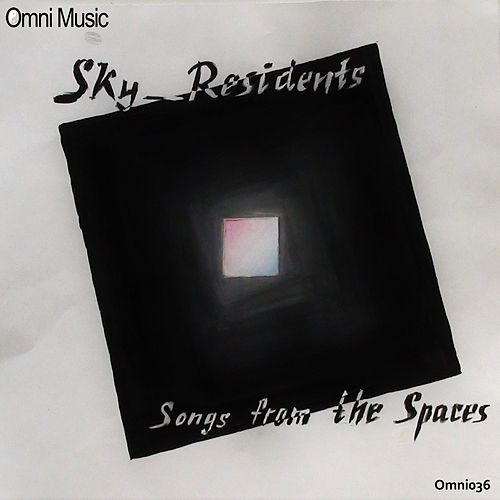 Play & Download Songs From The Spaces LP - EP by Sky Residents | Napster