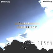 Music Medicine - Single by Fishy