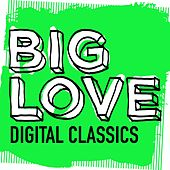 Big Love Digital Classics - EP by Various Artists
