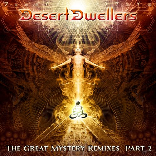 Play & Download The Great Mystery Remixes, Pt. 2 - EP by Desert Dwellers | Napster