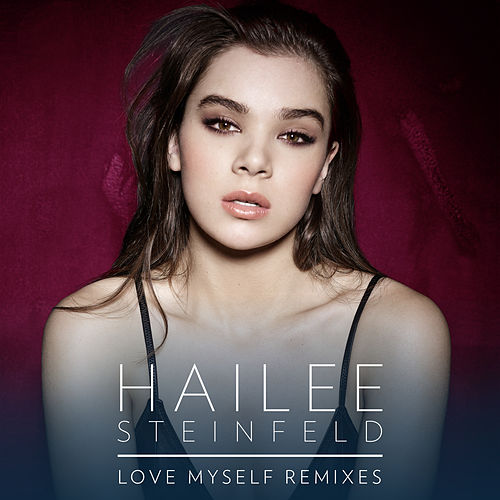 Love Myself (Remixes) de Hailee Steinfeld